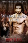 Where Bear Love: The Complete Trilogy: Werebear/BBW Paranormal Romance