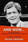 "AND NOW...An Oral History of ""Late Night with David Letterman... by Brian Abrams"