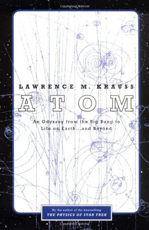 Atom: An Odyssey from the Big Bang to Life on Earth... and Beyond