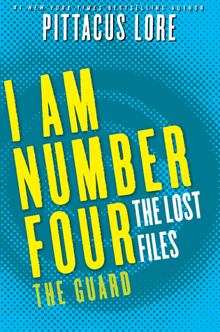 The Guard (Lorien Legacies: The Lost Files #12)