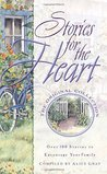 Stories for the Heart-The Original Collection: 110 Stories to Encourage Your Soul