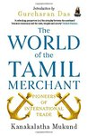 The World of the Tamil Merchant: Pioneers of International Trade