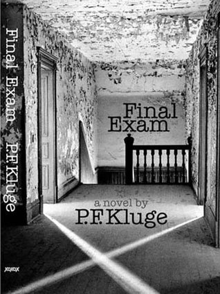 Final Exam by P.F. Kluge