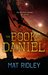 The Book of Daniel by Mat Ridley