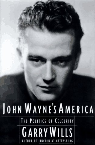 John Wayne's America by Garry Wills