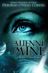 Alienne Mine, A Prequel to Dragon Dawn by Deborah O'Neill Cordes