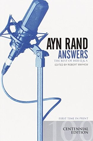 Ayn Rand Answers by Robert Mayhew