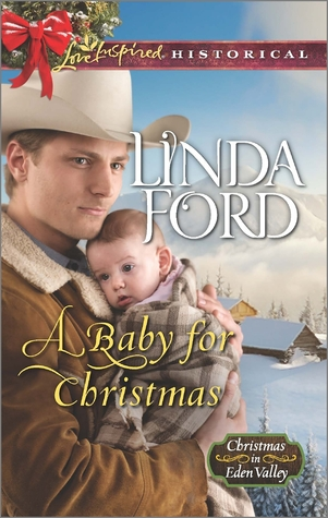 A Baby for Christmas (Christmas in Eden Valley, #2)