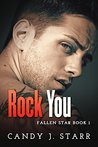 Rock You (Fallen Star, #1)