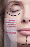 Women, Celebrity and Cultures of Ageing: Freeze Frame