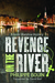 Revenge on the River by Philippe Bouin