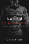 Bound by Vengeance (Born in Blood Mafia Chronicles, #5)