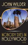 Nobody Dies In Hollywood
