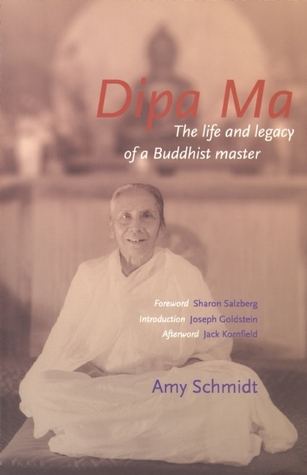 Dipa Ma (Intl): The Life and Legacy of a Buddhist Master