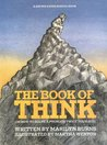 The Book of Think: Or How to Solve a Problem Twice Your Size