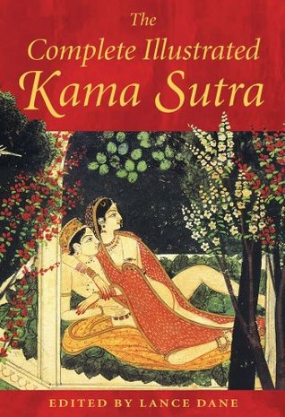 The Complete Illustrated Kama Sutra by Mallanaga Vātsyāyana