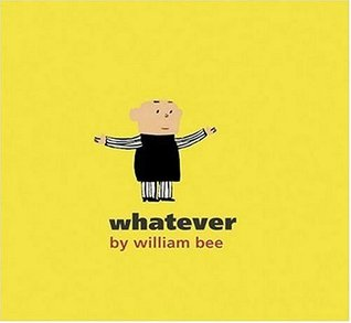 Whatever by William Bee