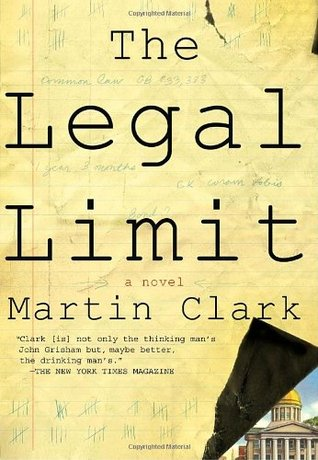 The Legal Limit by Martin Fillmore Clark