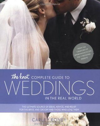 The Knot Complete Guide to Weddings in the Real World