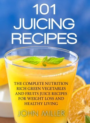 fruits and vegetables in season healthy vegetable and fruit juice recipes
