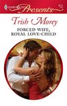 Forced Wife, Royal Love-Child (Lombardi Royals #1)