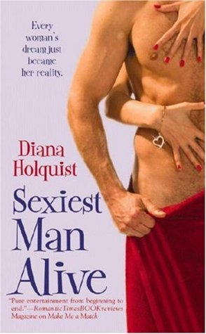 Sexiest Man Alive by Diana Holquist