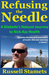 Refusing the Needle: A Diabetic's Natural Journey to Kick-Ass Health: A Diabetes Alternative Treatment Handbook