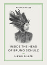 Inside the Head of Bruno Schulz