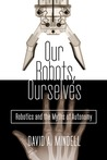 Our Robots, Ourse...