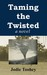 Taming the Twisted by Jodie Toohey