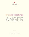 Anger (Tricycle Teachings #6)