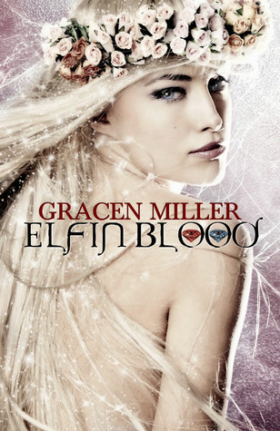 Elfin Blood by Gracen Miller