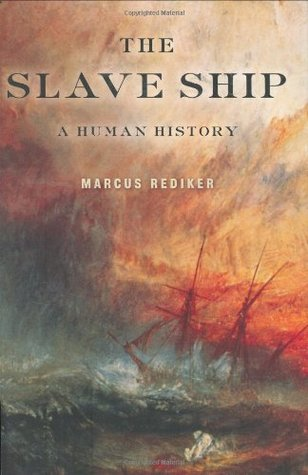 Slave Ship by Marcus Rediker