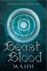 Beast Blood by M.A Levi