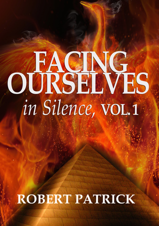 Facing Ourselves in Silence, Vol. 1