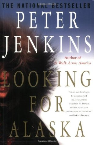 Looking for Alaska by Peter Jenkins