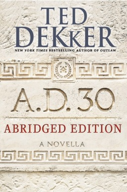 A.D. 30: Abridged Edition a Novella