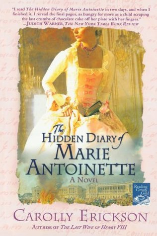 The Hidden Diary of Marie Antoinette by Carolly Erickson