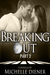 Breaking Out by Michelle Diener