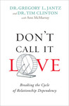 Don't Call It Love by Gregory L. Jantz