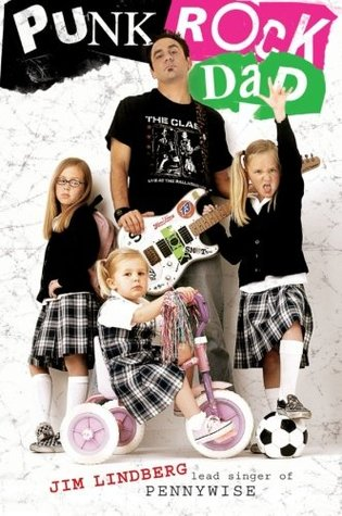 Punk Rock Dad by Jim Lindberg