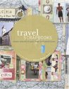 Travel Scrapbooks: Creating Albums of Your Trips and Adventures