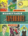 The League of Regrettable Superheroes