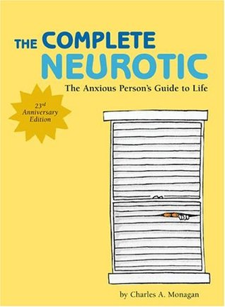 The Complete Neurotic by Charles A. Monagan