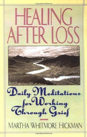 Healing After Loss:: Daily Meditations For Working Through Grief