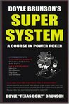 Doyle Brunson's Super System by Doyle Brunson