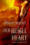 Her Rebel Heart (A romance of the English Civil War)