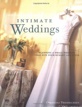 Intimate Weddings by Christina Friedrichsen