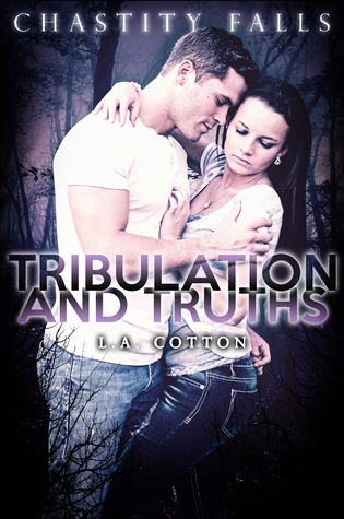 Tribulation and Truths (Chastity Falls, #3)