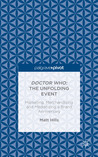 Doctor Who: The Unfolding Event: Marketing, Merchandising and Mediatizing a Brand Anniversary